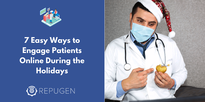 7 Easy Ways to Engage Patients Online During the Holidays