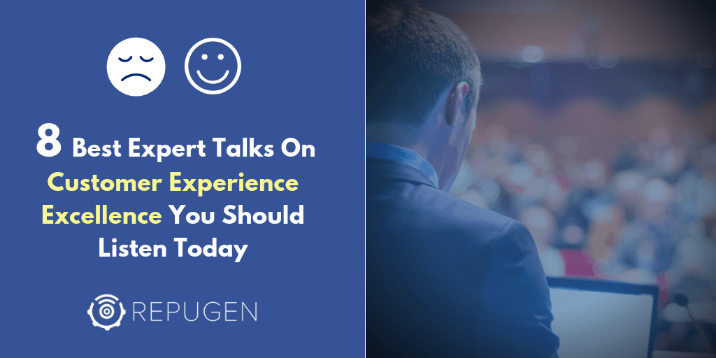 8 Best Expert Talks On Customer Experience Excellence You Should Listen Today