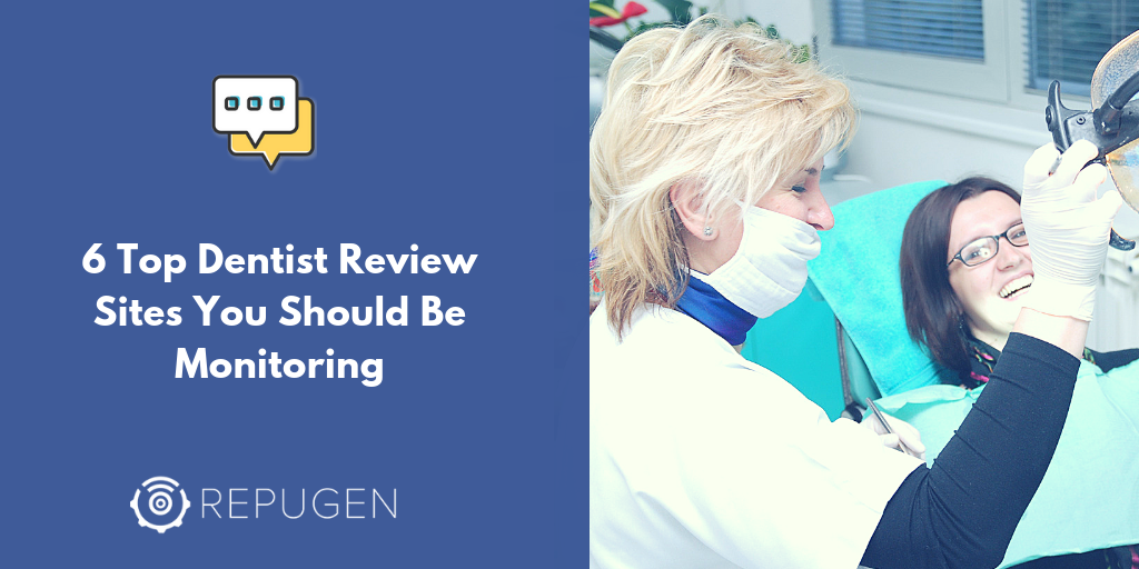 7 Top Dentist Review Sites You Should Be Monitoring