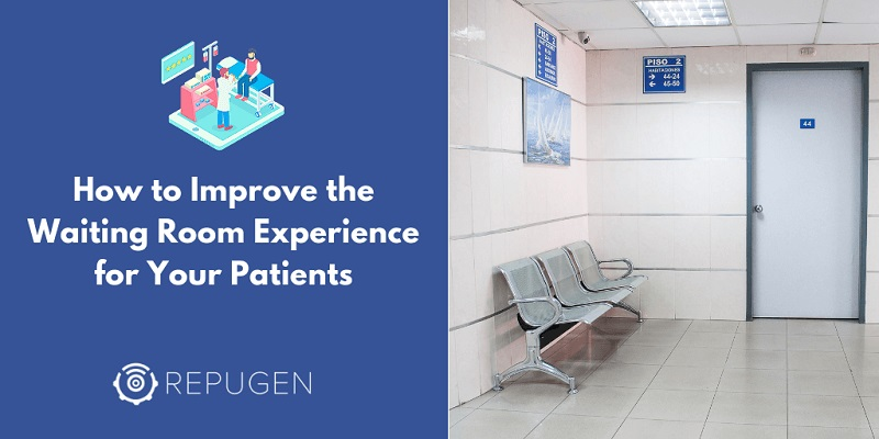 How to Improve the Waiting Room Experience for Your Patients
