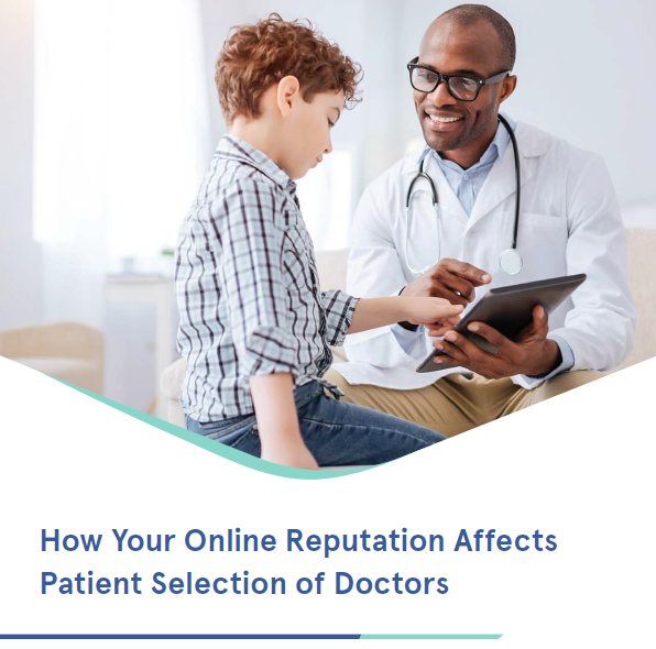 How Your Online Reputation Affects Patient Selection of Doctors