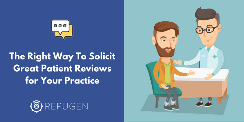 The Right Way to Solicit Great Patient Reviews for Your Practice