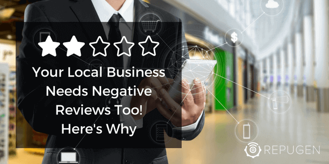 Your Local Business Needs Negative Reviews Too! Here's Why