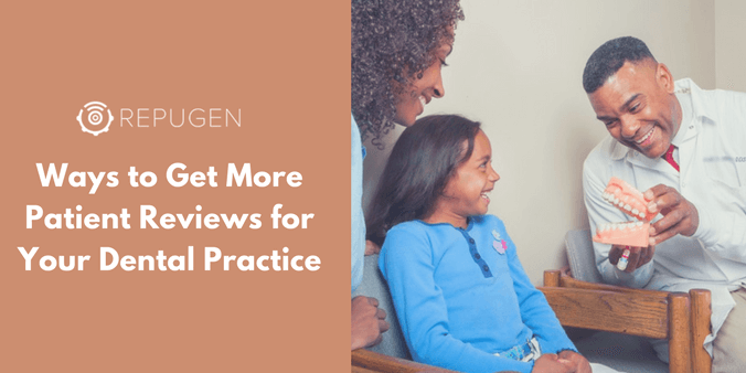 get more patient reviews for your dental business