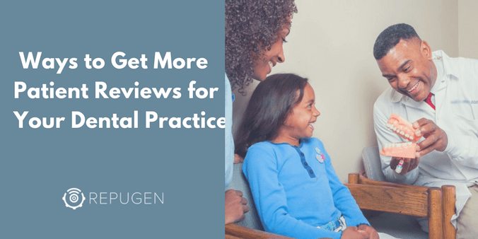 Ways to Get More Patient Reviews for Your Dental Practice