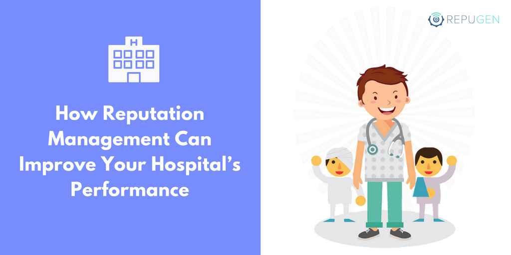 How Reputation Management Can Improve Your Hospital's Performance