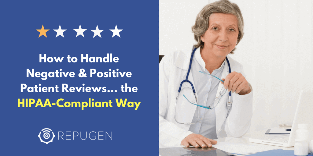 How to Handle Negative And Positive Patient Reviews [the HIPAA-Compliant Way]