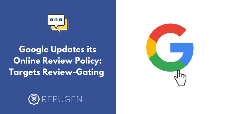 Google Updates its Online Review Policy: Targets Review-Gating