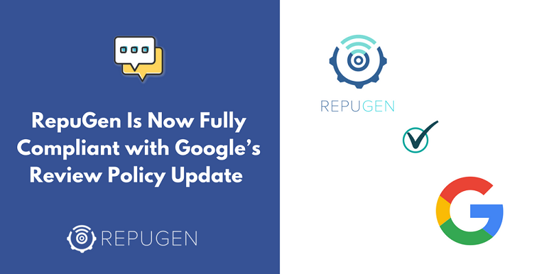 RepuGen Is Fully Compliant with Google Review Policy Update