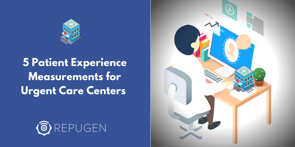 5 Ways to Measure Patient Experience for Urgent Care Centers