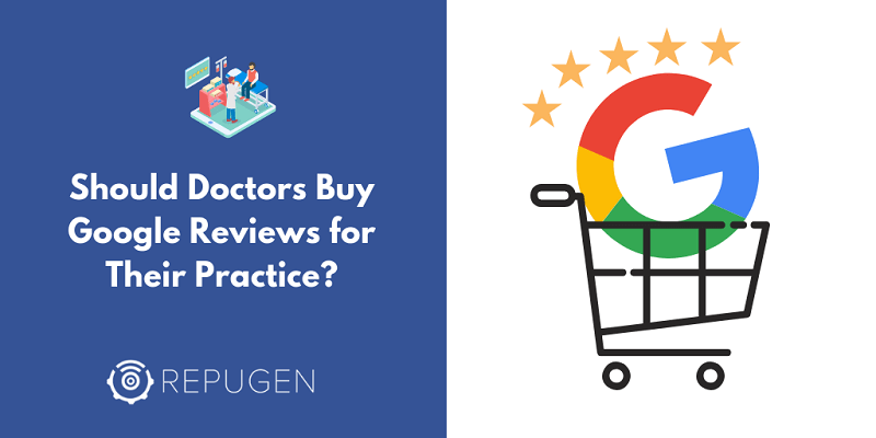 Should Doctors Buy Google Reviews for Their Medical Practice?